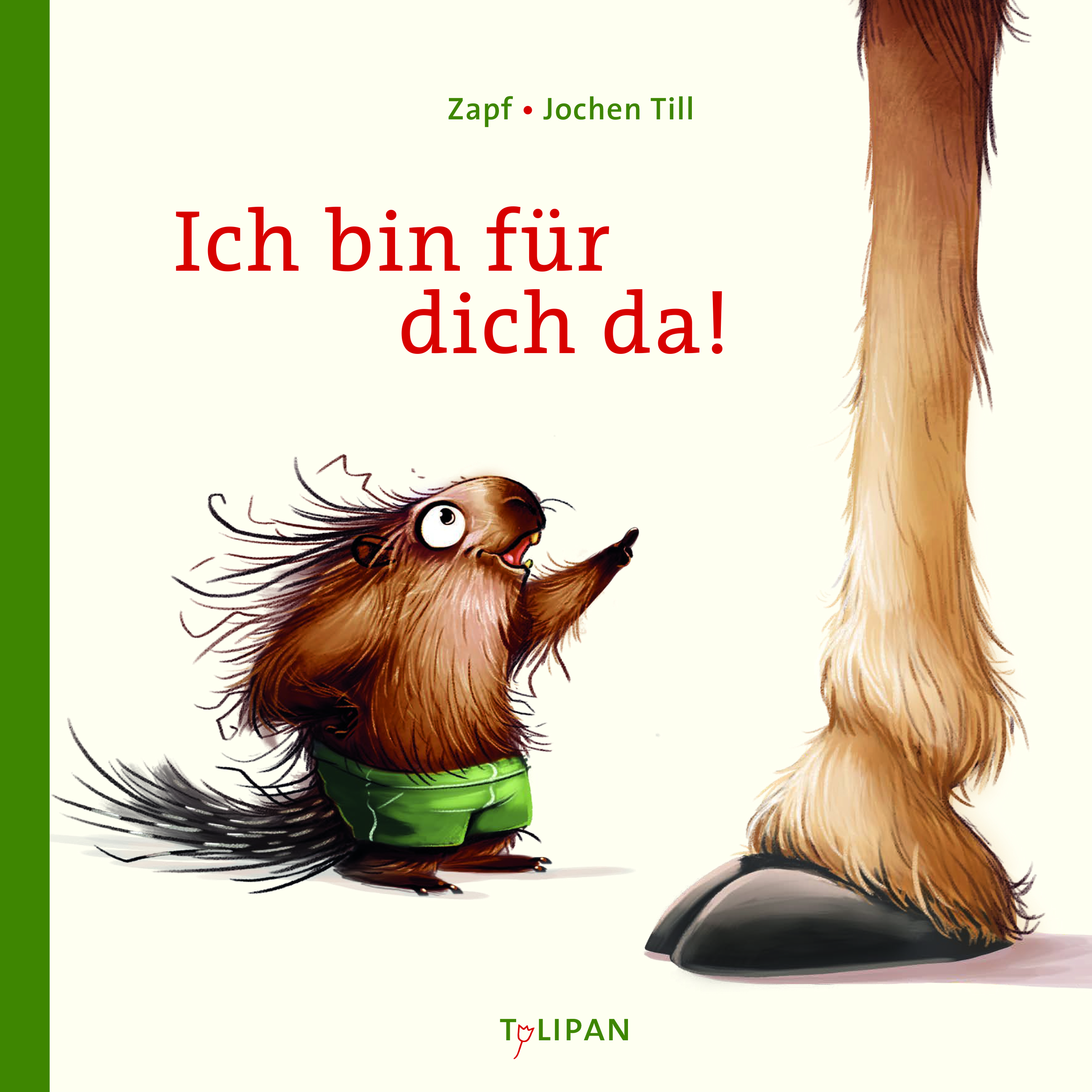 Ich bin für dich da! | Tulipan Verlag
